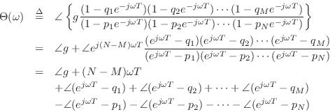 \begin{eqnarray*} \Theta(\omega) &\isdef & \angle \left\{g \frac{(1-q_1e^{-j\ome... ...gle(e^{j\omega T}-p_2)-\cdots-\angle(e^{j\omega T}-p_N) \protect \end{eqnarray*}