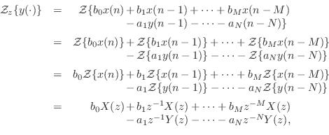 \begin{eqnarrayda} {\cal Z}_z\{y(\cdot)\} &=& {\cal Z}\{ b_0 x(n) &+& b_1 x(n ... ...-M} X(z)\\ & & &-& a_1 z^{-1}Y(z) - \cdots - a_N z^{-N} Y(z), \end{eqnarrayda}
