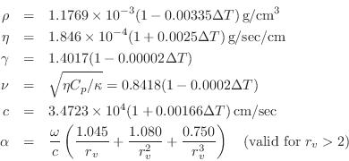 \begin{eqnarray*} \rho &=& 1.1769 \times 10^{-3}(1-0.00335\Delta T)\,\mbox{g}/\m... ... \frac{0.750}{r_v^3} \right) \quad \mbox{(valid for $r_v > 2$)} \end{eqnarray*}