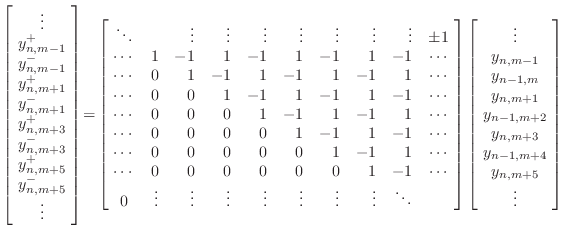 $\displaystyle \left[\! \begin{array}{c} \vdots \ y^{+}_{n,m-1}\ y^{-}_{n,m-1}...