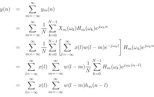 \begin{eqnarray*} y(n) &=& \sum_{m=-\infty}^\infty y_m(n) \\ &=& \sum_{m=-\infty}^\infty \frac{1}{N}\sum_{k=0}^{N-1} X_m(\omega_k) H_m(\omega_k) e^{j\omega_kn} \\ &=& \sum_{m=-\infty}^\infty \frac{1}{N}\sum_{k=0}^{N-1} \left[ \sum_{l=-\infty}^\infty x(l) w(l-m)e^{-j\omega_kl} \right] H_m(\omega_k) e^{j\omega_kn} \\ &=& \sum_{l=-\infty}^\infty x(l) \sum_{m=-\infty}^\infty w(l-m) \frac{1}{N}\sum_{k=0}^{N-1} H_m(\omega_k) e^{j\omega_k(n-l)} \\ &=& \sum_{l=-\infty}^\infty x(l) \sum_{m=-\infty}^\infty w(l-m) h_m(n-l) \\ \end{eqnarray*}